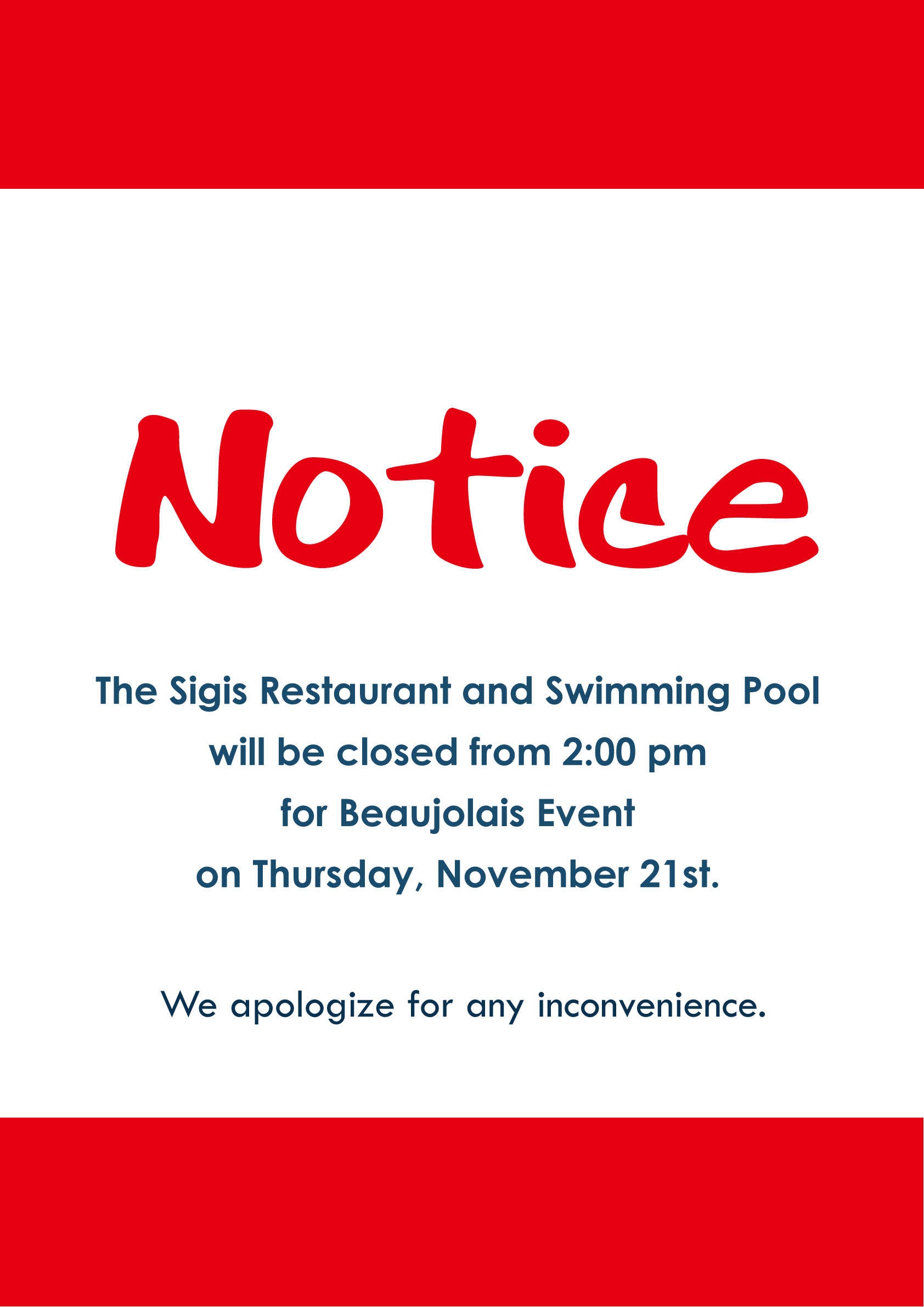 notice sigis restaurant and swimming pool will be closed for beaujolais event on thursday